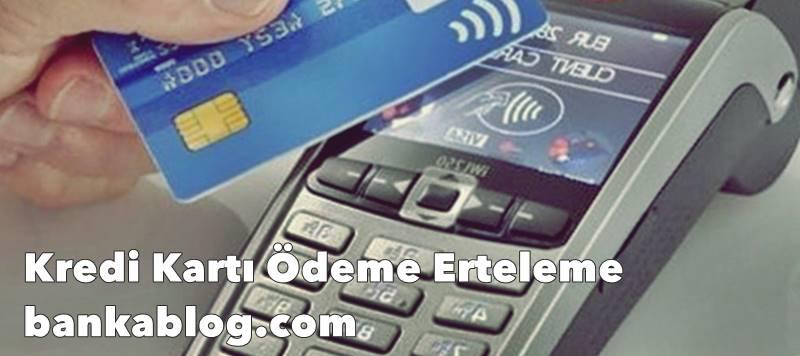 kredi kartı borç erteleme