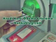 kredi kartı ödeme erteleme