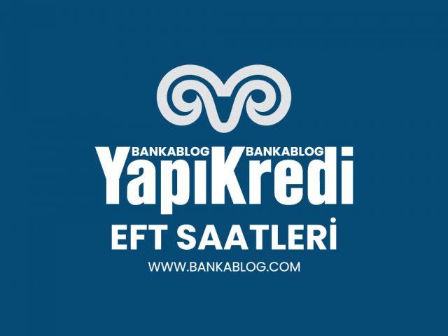 Yapı Kredi EFT Saatleri