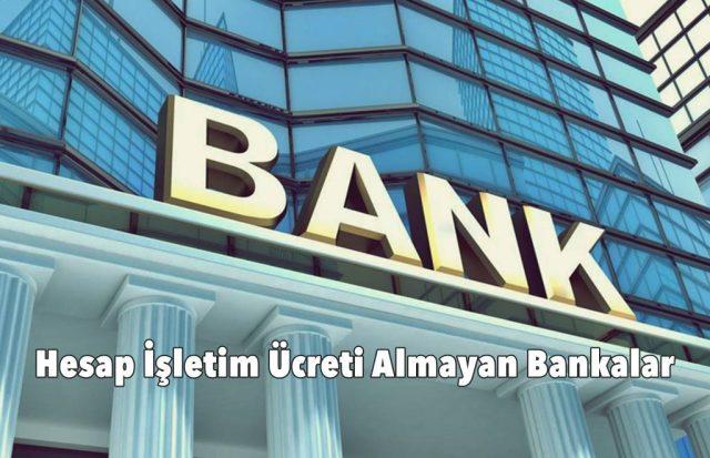 hesap işletim ücreti almayan bankalar