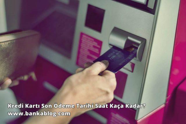 Kredi Kartı Son Ödeme Tarihi Saat Kaça Kadar