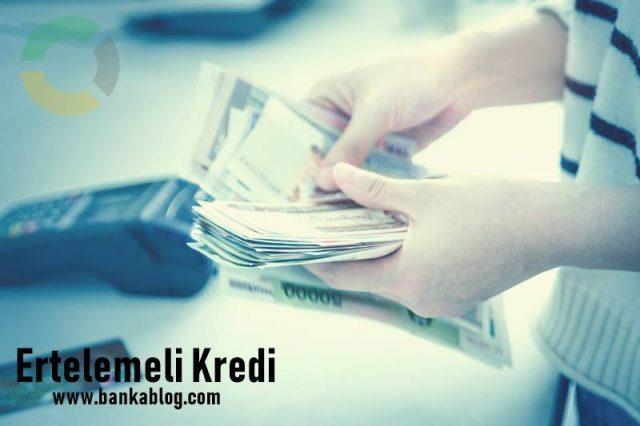 ertelemeli kredi