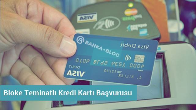 bloke teminatlı kredi kartı başvuru