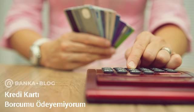 kredi kartımı ödeyemiyorum