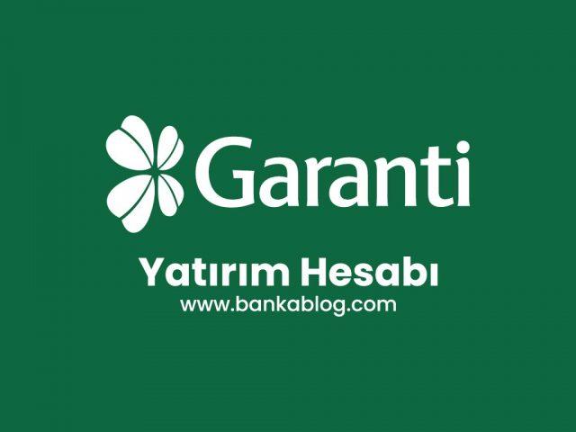 garanti bankası yatırım hesabı nasıl açılır