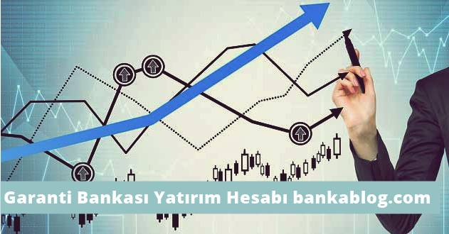 garanti bankası yatırım hesabı açmak