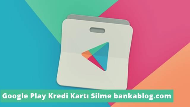 google play kredi kartı kaldırma