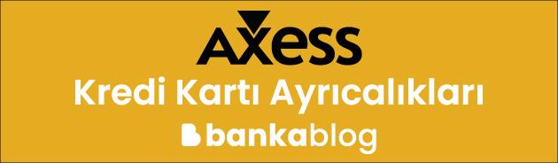 axess kredi kartı özellikleri