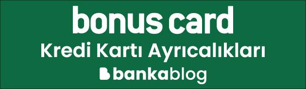bonus card özellikleri