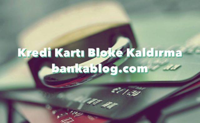 kredi kartı bloke kaldırma
