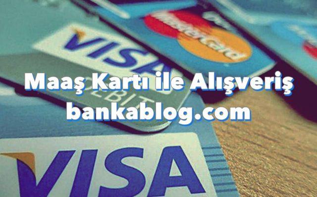 maaş kartı ile alışveriş