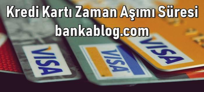 kredi kartı borcu zaman aşımı