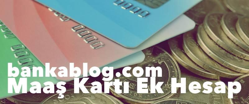 maaş kartı ek hesap özelliği