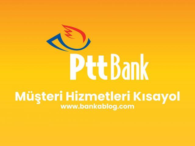 ptt bank müşteri hizmetlerine direk bağlanma