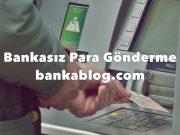 bankasız para gönderme