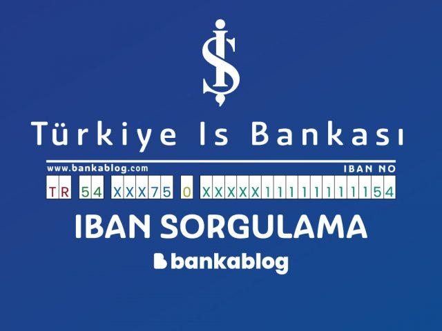 İş Bankası IBAN Sorgulama Nasıl Yapılır? • Banka Blog