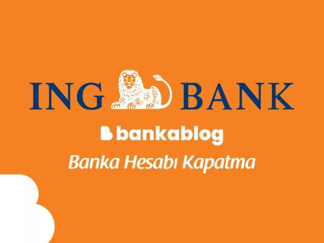 ING Bank Hesap Kapatma