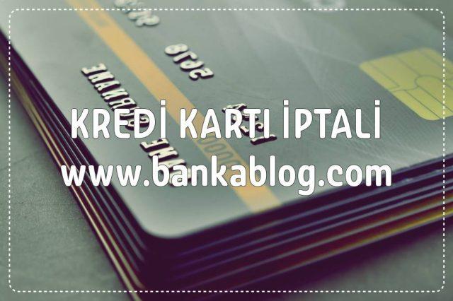 kredi kartı iptali nasıl yapılır