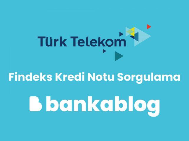Türk Telekom kredi notu sorgulama