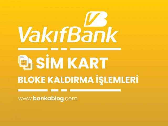 VakıfBank Sim Bloke Kaldırma