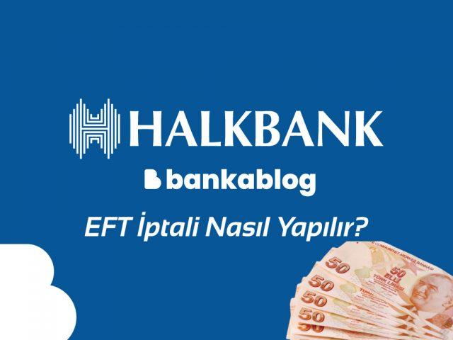 Halkbank eft iptali