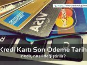 kredi kartı son ödeme tarihi