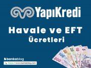 Yapı Kredi EFT ücreti