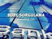 Banka Borç Sorgulama